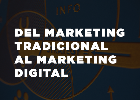Del Marketing Tradicional al Marketing Digital